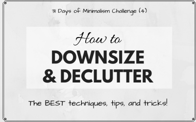 How to Downsize: Techniques, Tips, & Tricks!
